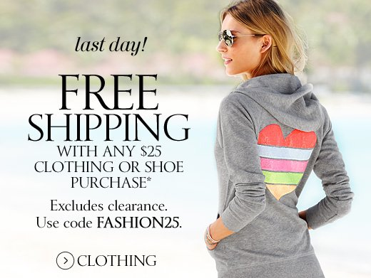 Last Day! Free Shipping With Any $25 Clothing Or Shoe Purchase