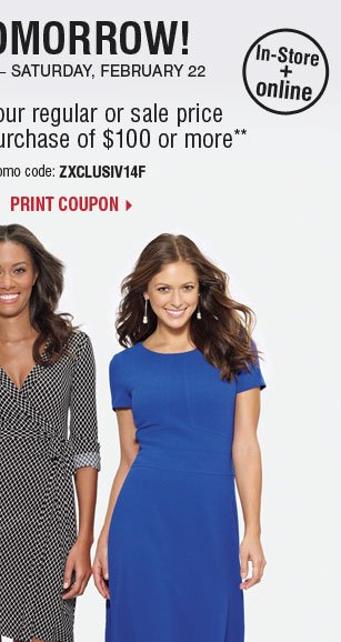 Starts Tomorrow! $50 off your regular or  sale price purchase of $100 or more** Print coupon.