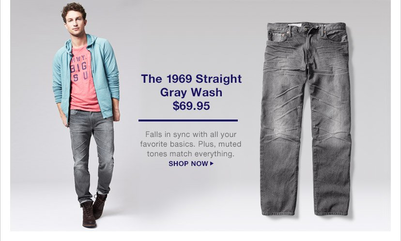 The 1969 Straight Gray Wash | SHOP NOW