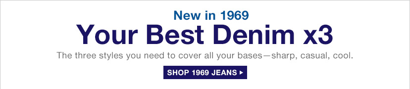 New in 1969 | Your Best Denim x3 | SHOP 1969 JEANS