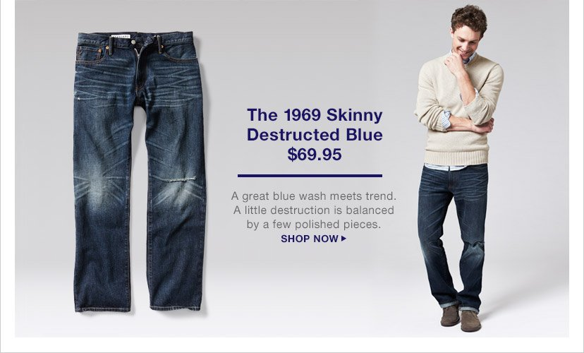 The 1969 Skinny Destructed Blue | SHOP NOW