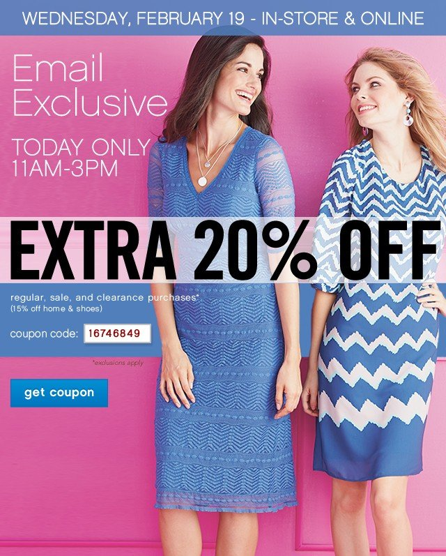 Email Exclusive, Extra 20% off. Wednesday, 2/19 11am-3pm. Get coupon.
