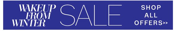 Wake Up From Winter Sale. Shop all offers
