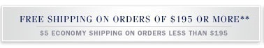 FREE SHIPPING ON ORDERS OF $195 OR MORE**