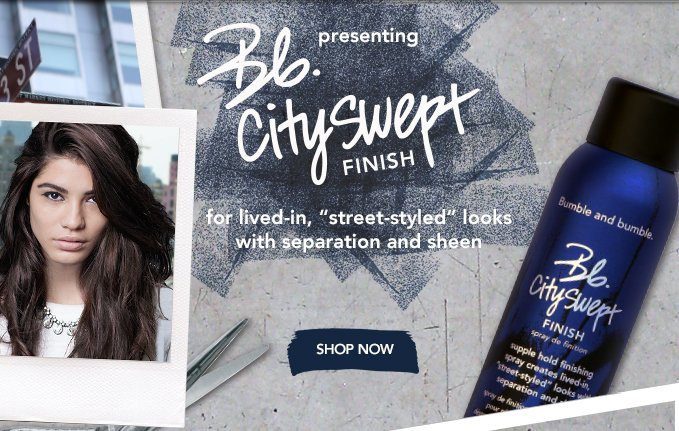 presenting Cityswept Finish for lived-in, street-styled looks with separation and sheen