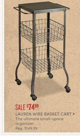 Lauren Wire Basket Cart - Sale $74.99