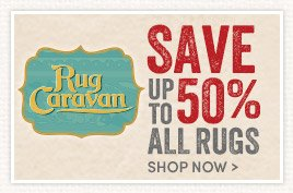 Save up to 50% on all Rugs during Rug Caravan