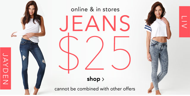 JEANS $25 online & stores