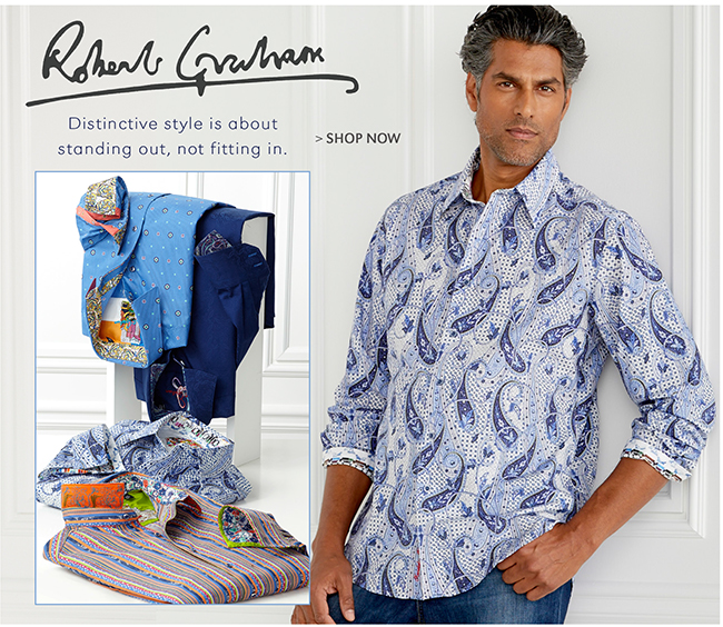 ROBERT GRAHAM | DISTINCTIVE STYLE IS ABOUT STANDING OUT, NOT FITTING IN. | SHOP NOW
