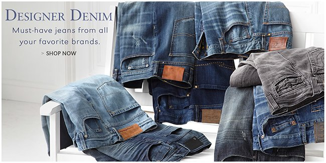 DESIGNER DENIM | MUST-HAVE JEANS FROM ALL YOUR FAVORITE BRANDS. | SHOP NOW