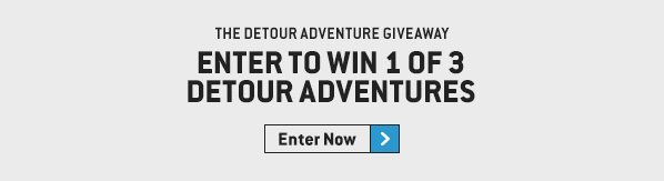 Enter to Win 1 of 3 Detour Adventures—The Detour Adventure Giveaway