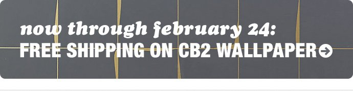 Free Shipping on CB2 Wallpaper