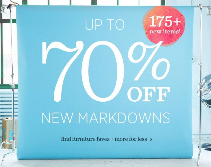 Up To 70% Off New Markdowns. 175+ new items! Find furniture faves + more for less.