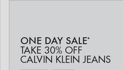 ONE DAY SALE* TAKE 30% OFF CALVIN KLEIN   JEANS