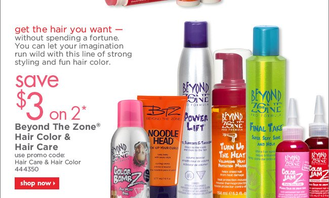 save $3 on 2* Beyond the Zone Hair Color & Hair Care