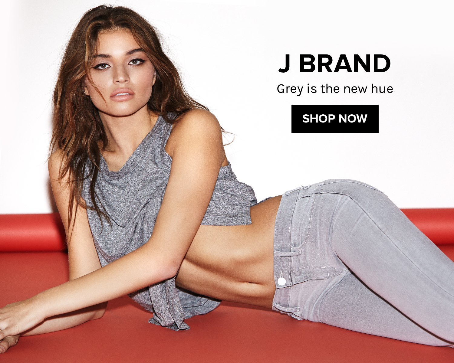 J BRAND. Grey is the new hue. SHOP NOW!