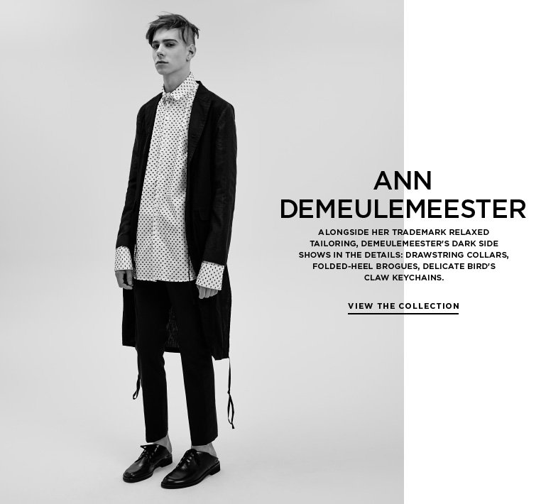A closer look at Ann Demeulemeester Alongside her trademark relaxed tailoring, Demeulemeester's dark side shows in the details: drawstring collars, folded-heel brogues, delicate bird's claw keychains.