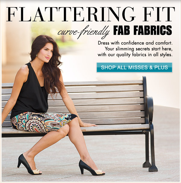 Flattering Fit, Curve-friendly Fab Fabrics | Shop All Misses and Plus
