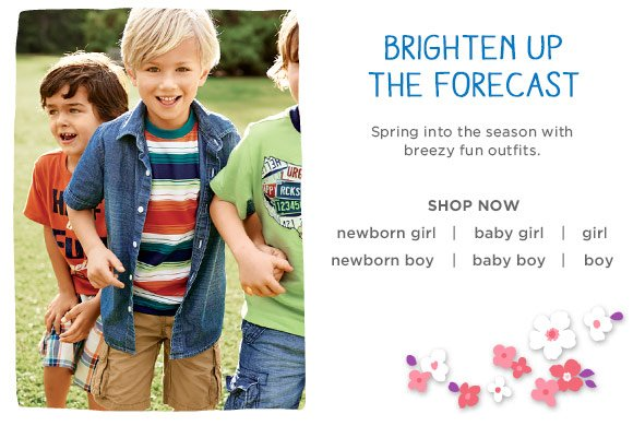 Brighten up the forecast. Spring into the season with breezy fun outfits. Shop Now.