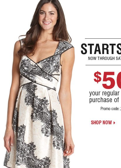 Starts Today! $50 off your regular or sale price purchase of $100 or more** Shop now.