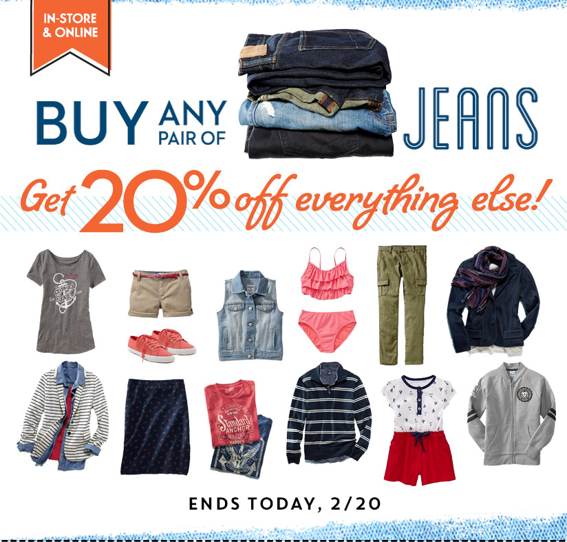 IN-STORE & ONLINE | BUY ANY JEANS Get 20% off everything else! | ENDS TODAY, 2/20