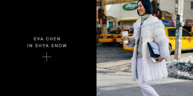 Eva Chen in Shya Snow