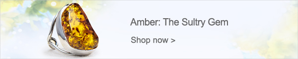 Amber: The Sultry Gem