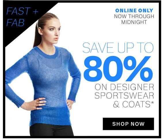 Online Only Now Through Midnight. Save Up To 80% on Designer Sportswear & Coats*. Shop Now