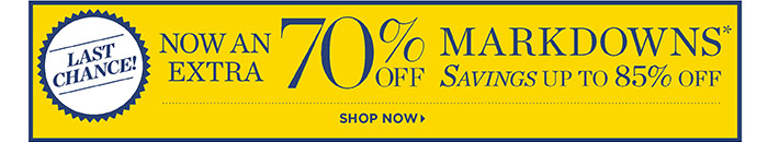 Last Chance! Now an Extra 70% off Markdowns. Saving up to 85% off. Shop Now.