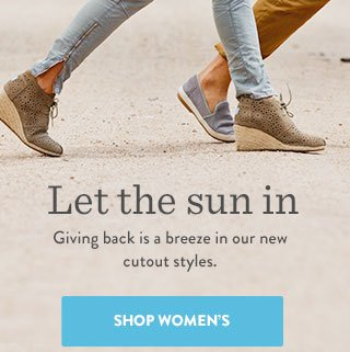 Let the sun in - giving back is a breeze in our new cutout styles. Shop Women's