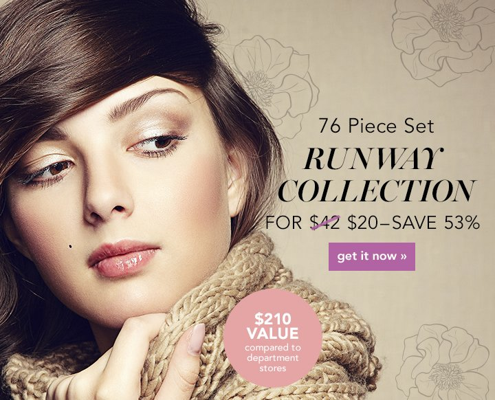 76 Piece Set Runway Collection For $20 - Save 53% Get It Now!