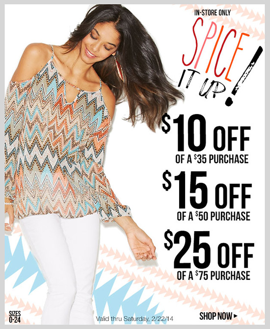 SPICE IT UP! Special Offer - 3 Ways to Save! 3 Coupons Up to $25 OFF! In-Store Only - !