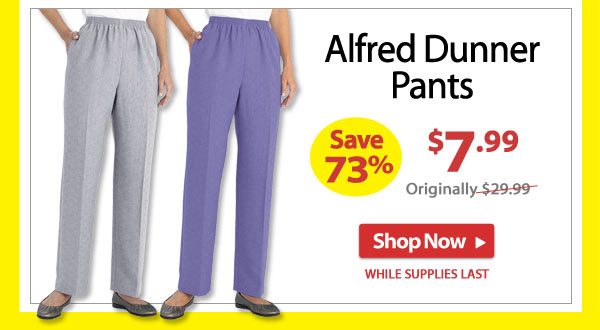 Save 73% - Alfred Dunner Pants - Now Only $7.99 - Shop Now >>