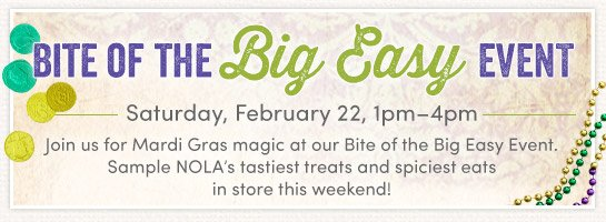 Join us on Saturday, 2/22 for our Bite of the Big Easy Event