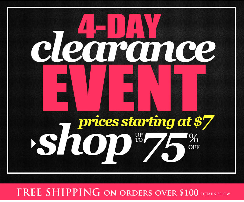 Inventory Clearance Event! Prices as low as $7! SAVE up to 75% OFF - SHOP NOW!