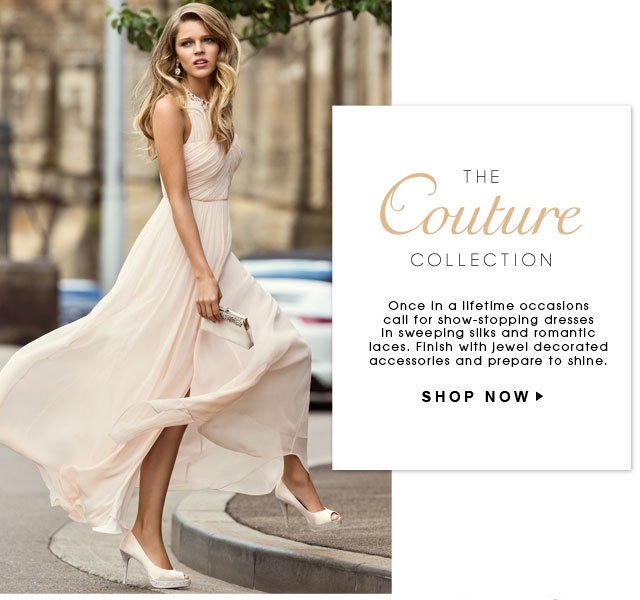 The Couture Collection. Shop now.