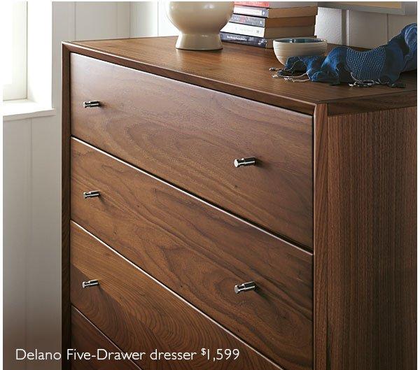 Delano Five-Drawer dresser $1,599
