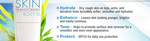 Hydrate. Enhance. Tone. Protect.