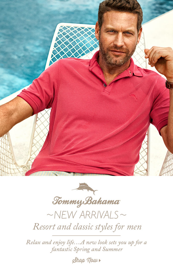 Tommy Bahama New Arrivals! Resort and classic styles for men. Shop now.