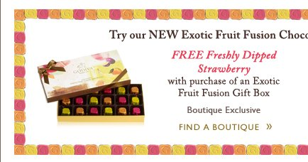 Try our NEW Exotic Fruit Fusion Chocolates | FIND A BOUTIQUE