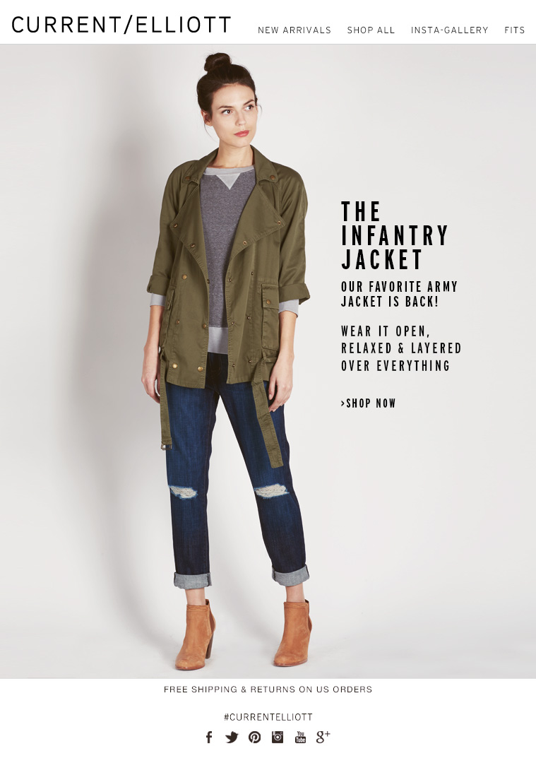 THE INFANTRY JACKET OUR FAVORITE ARMY JACKET IS BACK! WEAR IT OPEN, RELAXED & LAYERED OVER EVERYTHING >SHOP NOW