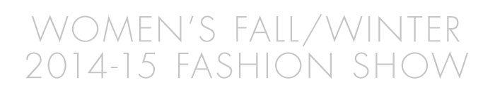Women's Fall/Winter 2014-15 Fashion Show