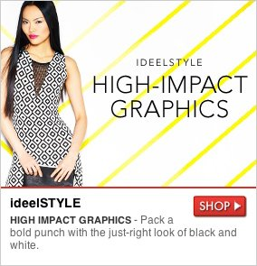 IdeelSTYLE - HIGH IMPACT GRAPHICS - Pack a bold punch with the just-right look of black and white. SHOP