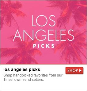 los angeles picks - Shop handpicked favorites from our Tinseltown trend setters. SHOP