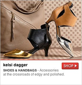 kelsi dagger - SHOES & HANDBAGS - Accessories at the crossroads of edgy and polished. SHOP