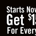 STARTS NOW! GET $15 HOT CASH FOR EVERY $30 YOU SPEND**