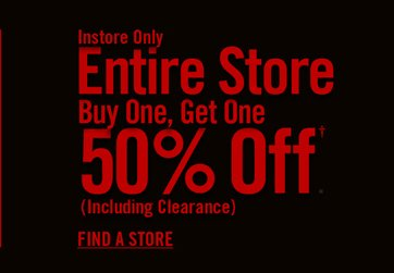 INSTORE ONLY - ENTIRE STORE BOGO 50% OFF†
