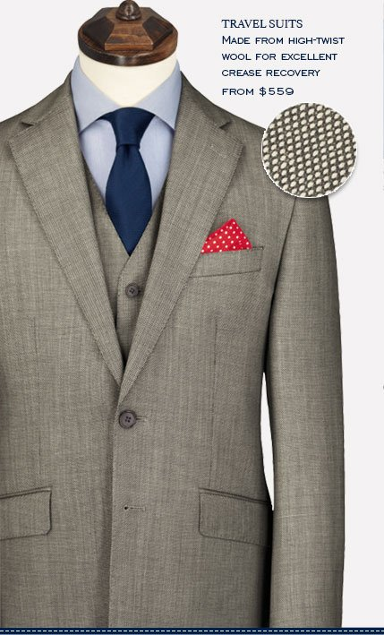 TRAVEL SUITS MADE FROM HIGH-TWIST WOOL FOR EXCELLENT CREASE RECOVERY FROM $559