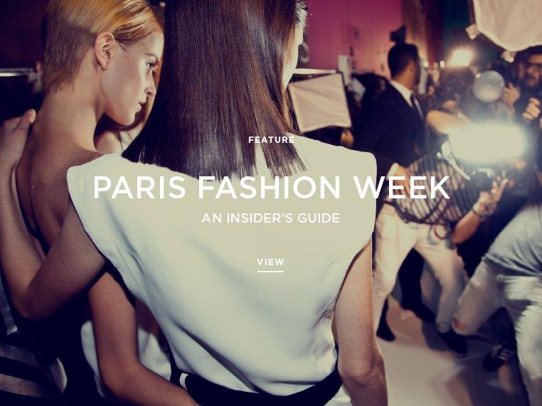 Paris Fashion Week: An Insider's Guide