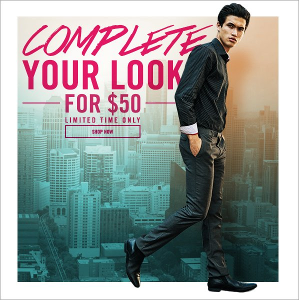 Shop Complete Your Look for $50